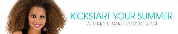 Kickstart your summer!