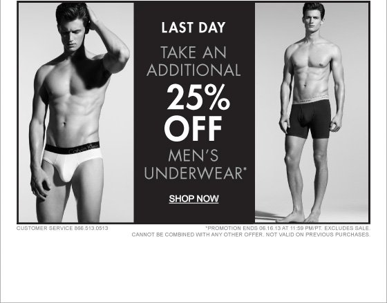 LAST DAY TAKE AN ADDITIONAL 25% OFF MEN'S UNDERWEAR* SHOP NOW