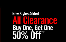 NEW STYLES ADDED - ALL CLEARANCE BUY ONE, GET ONE 50% OFF†å