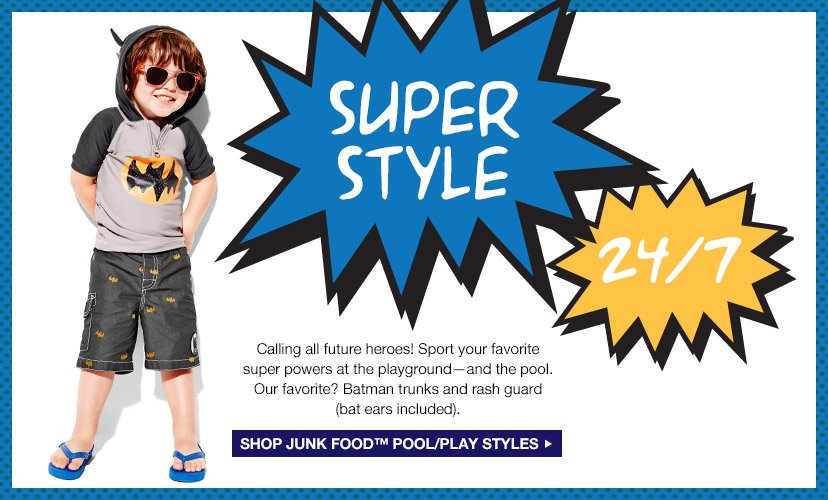 SUPER STYLE 24/7 | SHOP JUNK FOOD™ POOL/PLAY STYLES