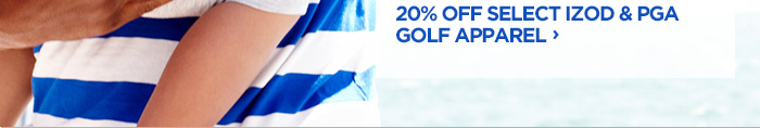 20% OFF SELECT IZOD & PGA GOLF APPAREL ›