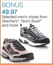 BONUS 49.97 Selected men's shoes from Skechers®, Nunn Bush® and more. Shop now