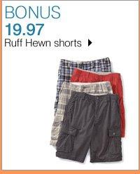 BONUS 19.97 Ruff Hewn shorts. Shop now.