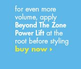 Beyond The Zone Power Lift Volumizing Booster