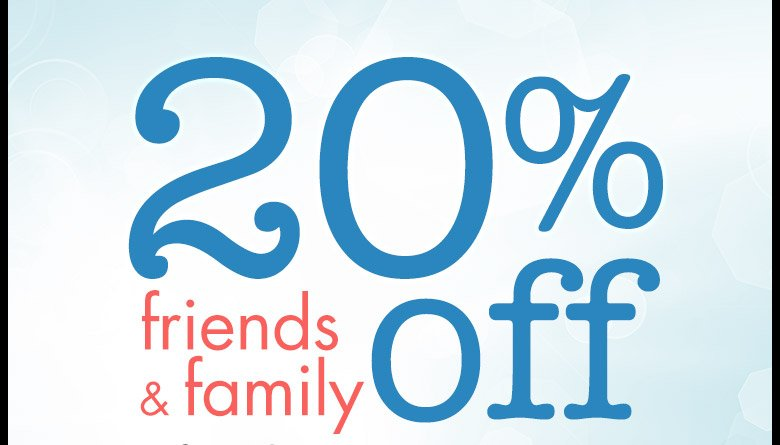 20% off + free shipping (no minimum) - friends & family sale