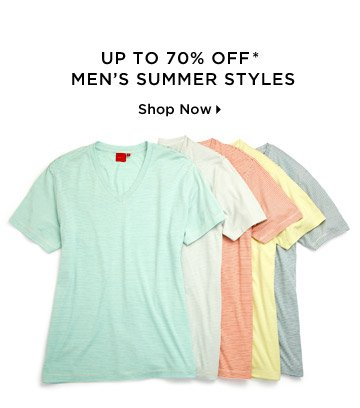 Up To 70% Off* Men's Summer Styles