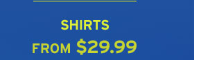 Shirts $29.99