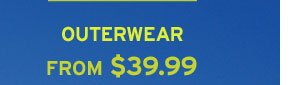 Outerwear From $39.99