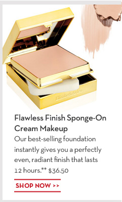 Flawless Finish Sponge-On Cream Makeup. Our best-selling foundation instantly gives you perfectly even, radiant finish that last 12 hours.** $36.50. SHOP NOW.