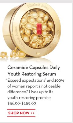 """Ceramide Capsules Daily Youth Restoring Serum. """"Exceed expectations"""" and 100% of women report a noticeable difference.* Lives up to its youth-restoring promise. $56.00-$159.00. SHOP NOW."""