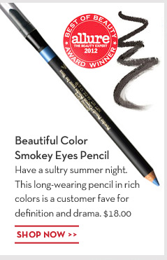 Beautiful Color Smokey Eyes Pencil. Have a sultry summer night. This long-wearing pencil in rich colors is a customer fave for definition and drama. $18.00. SHOP NOW.