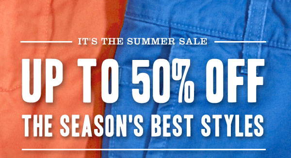 IT'S THE SUMMER SALE - UP TO 50% OFF THE SEASON'S BEST STYLES