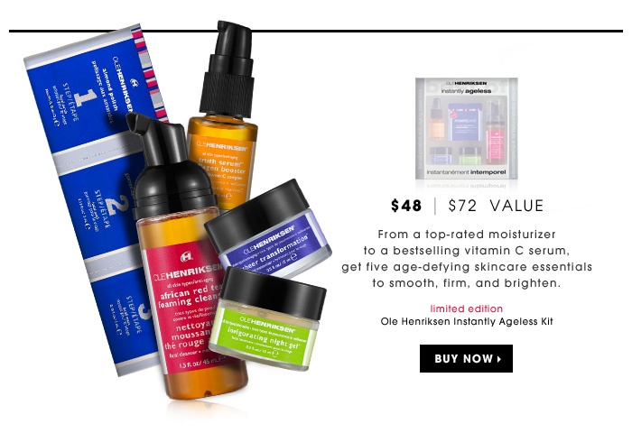 $48 | $72 Value. From a top-rated moisturizer to a bestselling vitamin C serum, get five age-defying skincare essentials to smooth, firm, and brighten. new . limited edition. Ole Henriksen Instantly Ageless Kit