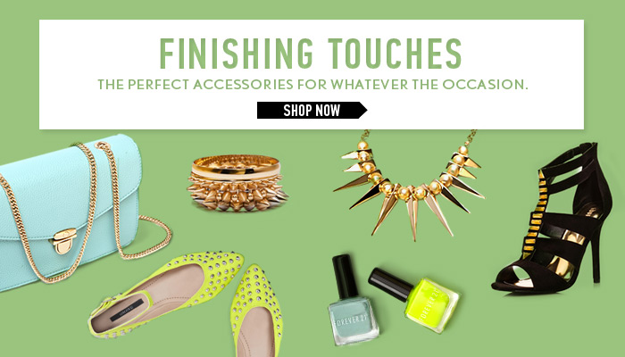 Accessories: Finishing Touches - Shop Now