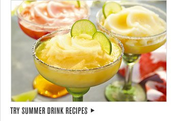 TRY SUMMER DRINK RECIPES