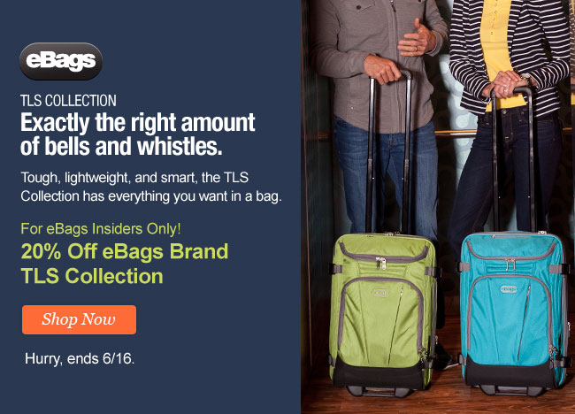 For eBags Insiders Only! 20% Off eBags Brand TLS Collection