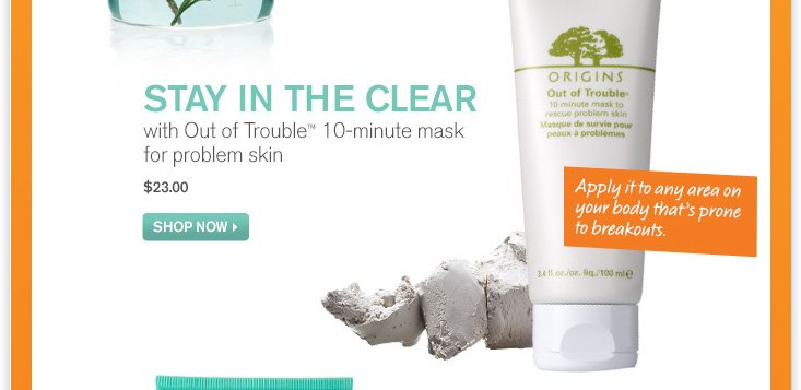 STAY IN THE CELAR with Out Of Trouble 10 minute mask for problem skin 23 dollars SHOP NOW