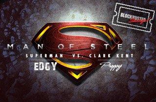 Man of Steel: Edgy VS. Preppy