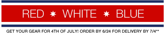 Red, White, and Blue. Get your gear for the 4th of July! Order by June 24th for delivery by July 4th**