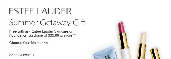 Estée Lauder Summer Getaway Gift. Free with any Estée Lauder Skincare or Foundation purchase of $35.00 or more** Shop Skincare.