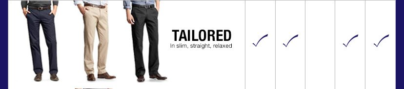 TAILORED | In slim, straight, relaxed