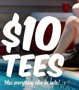 $10 tees - plus everything else on sale.