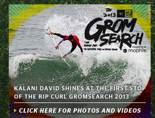 Kalani David Shines at the First Stop of the Rip Curl GromSearch 2013