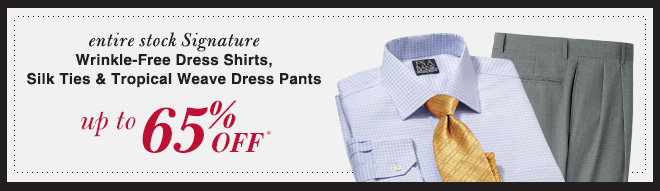 Wrinkle-Free Dress Shirts, Silk Ties & Tropical Weave Dress Pants - Up To 65% Off*