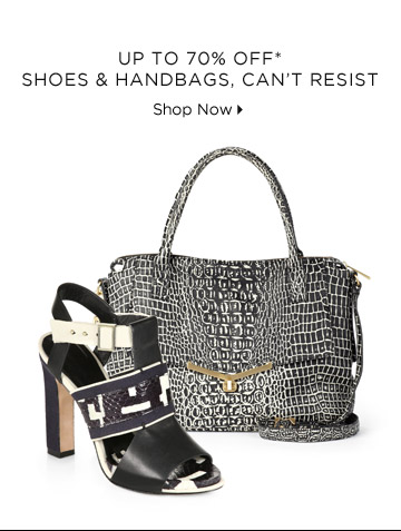 Up To 70% Off* Shoes & Handbags, Can't Resist
