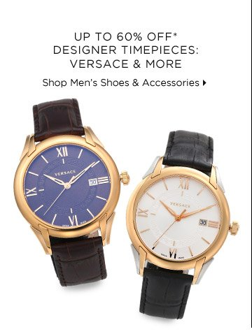 Up To 60% Off* Designer Timepieces: Versace & More