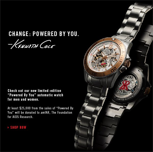 Check out our new limited-edition Powered By You automatic watch for men and women.  At least $25,000 from the sales of Powered By You will be donated to amfAR, The Foundation for AIDS Research. // SHOP NOW