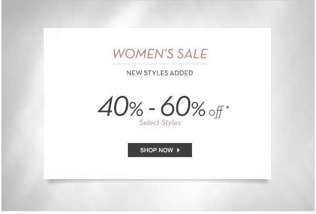 Women's Sale -  40%-60% off - Shop now
