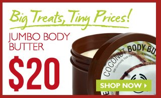 Big Treats, Tiny Prices! Jumbo Body Butter -- $20 -- SHOP NOW