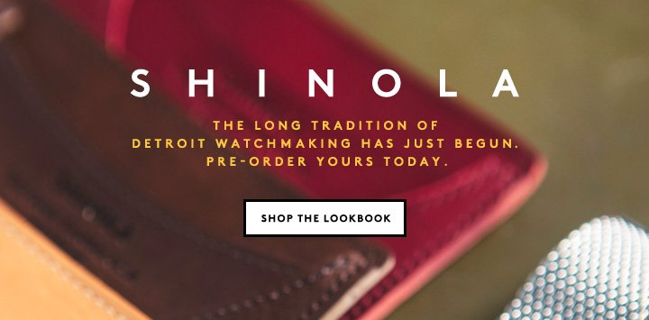 Introducing Shinola: An American company dedicated to making things again in America. Pre-order watches now!