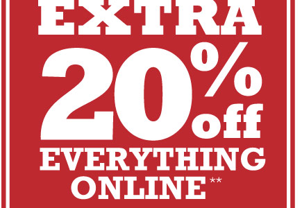 EXTRA 20% OFF EVERYTHING ONLINE