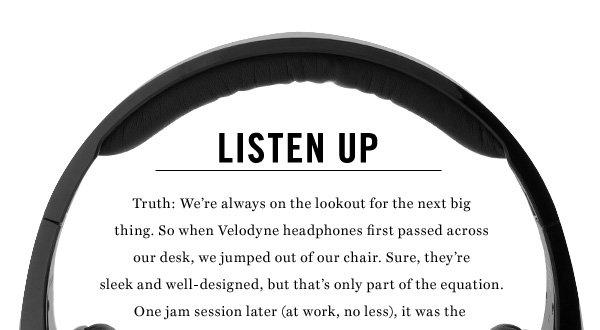 Listen Up. Shop Now.