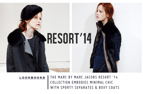 Marc Jacobs | Marc by Marc Jacobs Resort 2014 Lookbooks