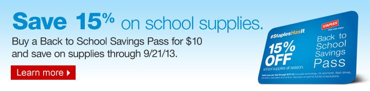 Save  15% on school supplies. Buy a Back to School Savings Pass for $10 and  save on supplies through 9/21/13. Learn more.
