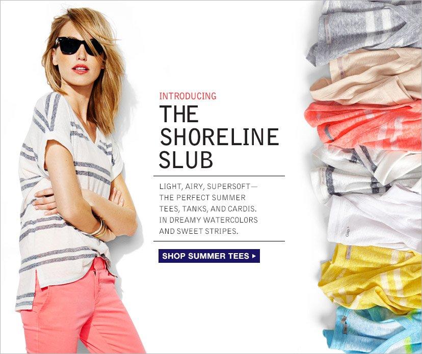 INTRODUCING THE SHORELINE SLUB | SHOP SUMMER TEES