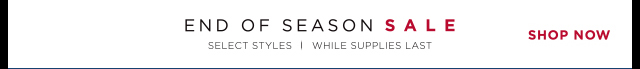 End of Season Sale - Shop now!