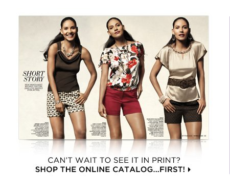 Can't wait to see it in print? Shop the online catalog first