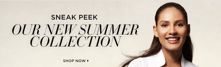 SNEAK PEEK! Our New Summer Collection. Shop Now