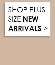 Shop Plus New Arrivals