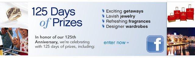 125 Days of Prizes. Enter now.