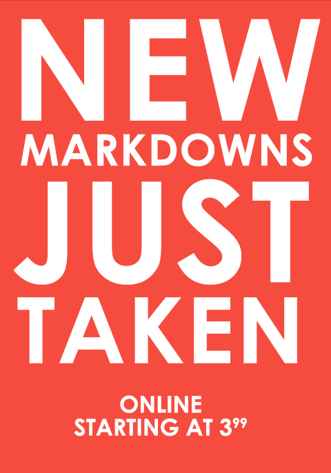 Sale's on Sale! We've just taken additional markdowns on clearance items. Styles start at $3.99! Shop early - your style will sell out!