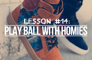Lesson #14: Play Ball With Homies