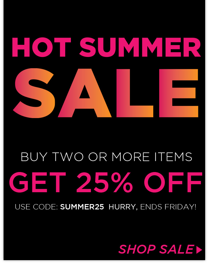 Buy 2 Items & Get 25% OFF- Use coupon code SUMMER25!