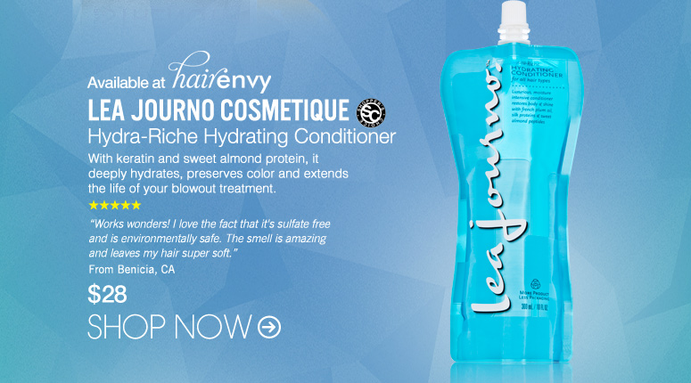 """Available at HairEnvy Shopper's Choice Lea Journo Cosmetique Hydra-Riche Hydrating Conditioner With keratin and sweet almond protein, it deeply hydrates, preserves color and extends the life of your blowout treatment. """"Works wonders! I love the fact that it's sulfate free and is environmentally safe. The smell is amazing and leaves my hair super soft."""" –From Benicia, CA $28 Shop Now>>"""
