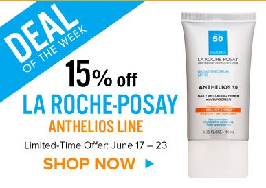 Deal of the Week: 15% Off La Roche-Posay Anthelios Line Limited-Time Offer: June 17 – 23 Shop Now>>