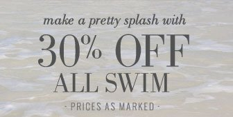 make a pretty splash with | 30% Off All Swim | Prices As Marked